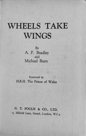 Wheels Take Wings... Foreword by H.R.H. The Prince of Wales by BRADLEY, Arthur Percy and Michael BURN