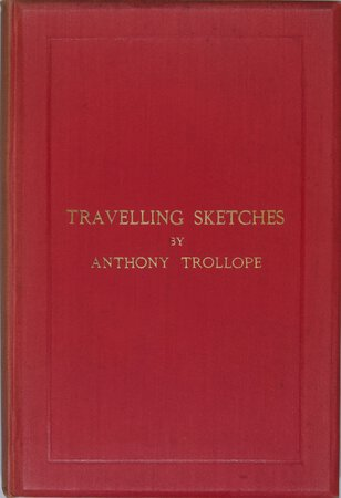 Travelling Sketches... [Reprinted from the Pall Mall Gazette]. by TROLLOPE, Anthony (1815-82)