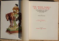 The Wood Family of Burslem. A Brief Biography of Those of Its Members Who were Sculptors, Modellers and Potters. by FALKNER, Frank