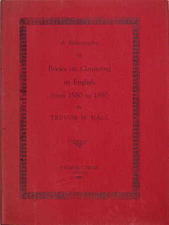A Bibliography of Books on Conjuring in English from 1580 to 1850. by HALL, Trevor H