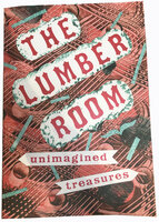 The Lumber Room: Unimagined Treasures. by HEARLD, Mark. RANDOM SPECTACULAR.