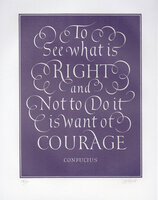 To See what is Right and Not to Do it is want of Courage. by WYATT, Leo. CONFUCIUS.