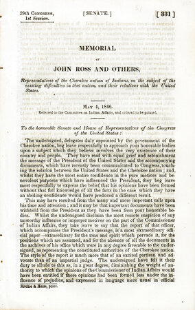 Memorial of John Ross & Others, Representatives of the Cherokee nation of Indians, on the subject of the existing difficulties in that nation, and their relations with the United States. May 4, 1846. (Referred to the Committee on Indian Affairs, and ordered to be printed). by ROSS, John.