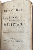 A Discourse of Government with Relation of Militia's. by FLETCHER, Andrew of Saltoun.
