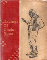 Sayings of Uncle Eben. by JOHNSON, Philander Chase. CHANDLEE, Will H.