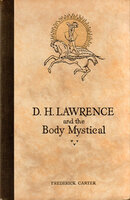 D.H. Lawrence and the Body Mystical. by CARTER (Frederick). LAWRENCE (D.H.)
