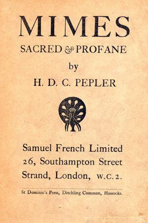 Mimes, Sacred & Profane. by ST. DOMINIC'S PRESS. PEPLER, H.D.C.