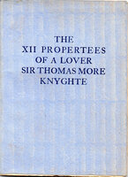 The XII Propertees of a Lover. by ST. DOMINIC'S PRESS. MORE, Sir Thomas.