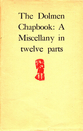 The Dolmen Chapbook. A Miscellany in Twelve Parts. by DOLMEN PRESS. MILLER, Liam, editor.