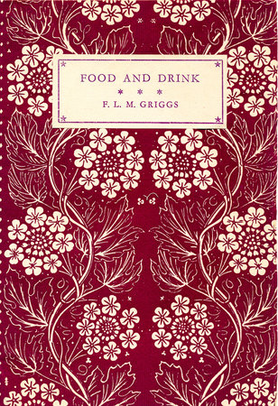 Food and Drink, A Paper Read Before the Campden Branch of the Women's Institute on April 12th 1938. by GRIGGS, Frederick Landseer Maur. SHAKESPEARE HEAD PRESS.