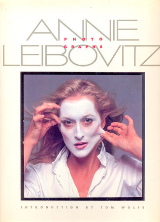 Photographs. by LEIBOVITZ, Annie. WOLFE, Tom.
