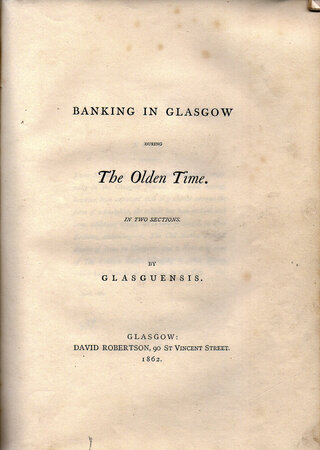 Banking in Glasgow during The Olden Time. by GLASGUENSIS [John Buchanan].