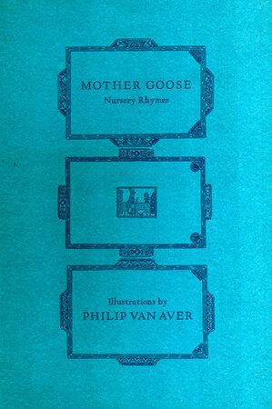 Mother Goose. Twenty nursery rhymes, selected & illustrated by Philip Van Aver. by GRABHORN PRESS. VAN AVER, Philip.