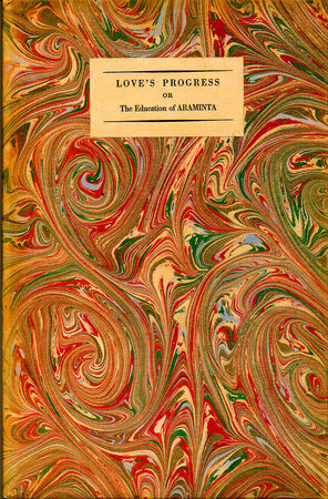 Love's Progress or The Education of Araminta. by NONESUCH PRESS. LAVER, James.