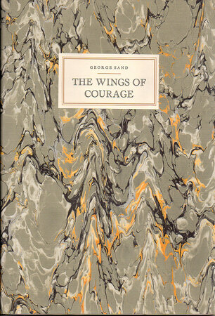 The Wings of Courage. by BOOKMAN PRESS. SAND, George.