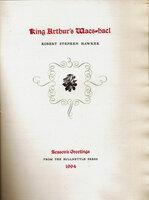 King Arthur's Waes-hael. by BULLNETTLE PRESS. HAWKER, Robert Stephen.