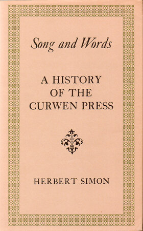 Song and Words. A History of the Curwen Press. by CURWEN PRESS. SIMON, Herbert.