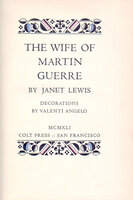 The Wife of Martin Guerre. by COLT PRESS. LEWIS, Janet. ANGELO, Valenti.