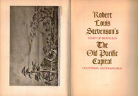 The Old Pacific Capital. Robert Louis Stevenson's Story of Monterey. by COLT PRESS. STEVENSON, Robert Louis.