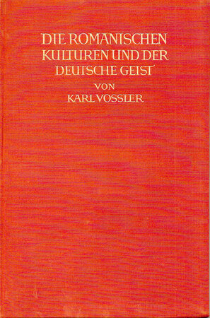 Die Romanischen Kulturen und Der Deutsche Geist. by BREMER PRESSE. VOSSLER, Karl.