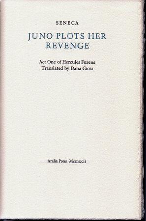Juno Plots Her Revenge. Act One of Hercules Furens. by ARALIA PRESS. SENECA.