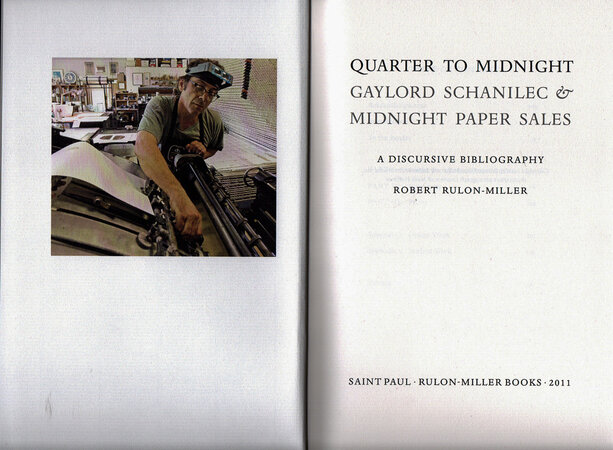 Quarter to Midnight: Gaylord Schanilec & Midnight Paper Sales. A Discursive Bibliography. by SCHANILEC, Gaylord. RULON-MILLER, Robert.