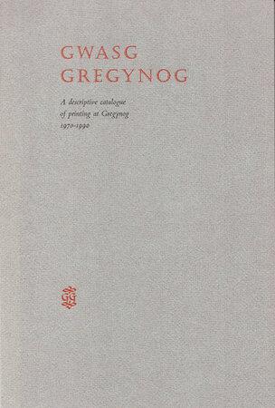 A Descriptive Catalogue of Printing at Gregynog, 1970-1990. by GWASG GREGYNOG