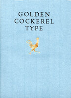 Golden Cockerel Type. A Collection of Essays on Eric Gill and his type for the Golden Cockerel Press in celebration of the launch of ITC Golden Cockerel. by [GOLDEN COCKEREL]. GILL, Eric.