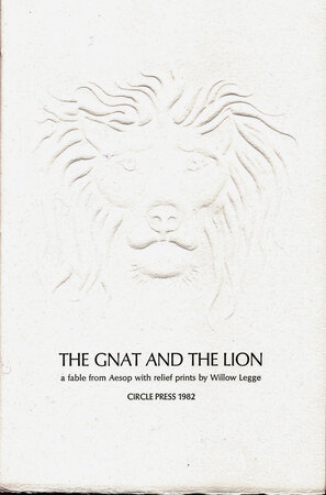 The Gnat and the Lion, a Fable from Aesop with relief prints by Willow Legge. by CIRCLE PRESS. LEGGE, Willow. KING, Ron.