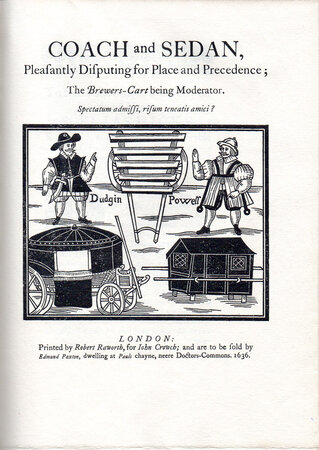 Coach and Sedan, reprinted from the edition of 1636. by HASLEWOOD BOOKS.