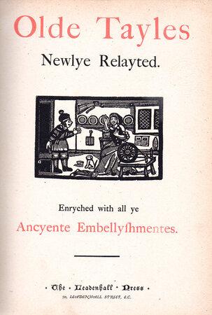 Olde Tayles Newlye Relayted. by LEADENHALL PRESS.