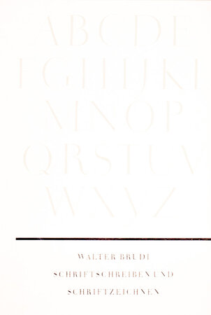 Schriftschreiben und Schriftzeichnen. by GERMAN TYPOGRAPHY & LETTERING. BRUDI, Walter.