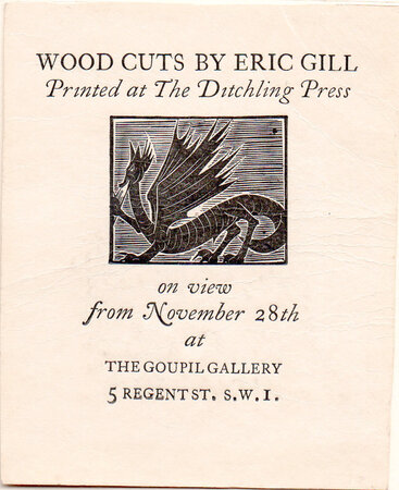 Exhibition card: Wood Cuts by Eric Gill Printed at The Ditchling Press on view from November 28th at The Goupil Gallery, 5 Regent St. SW1. by GILL, Eric.