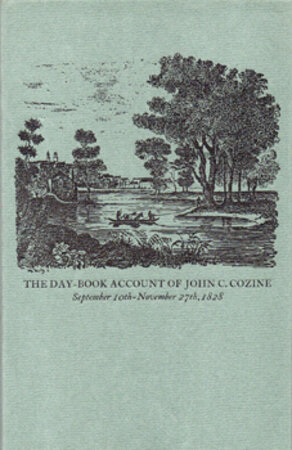 The Day-book Account of John C. Cozine: A Journey from Harrodsburg, Kentucky to New York, and return, September 10th through November 27th, 1828. by HAMMER, Carolyn & BULL, Jacqueline. KING LIBRARY PRESS.