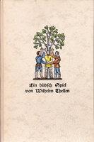 Ein Gubsch Spiel, gehalten zu Ury in der Eydgnosschaft, by Wilhelm Thellen. by HARWERTH, Willi. TELL, William.