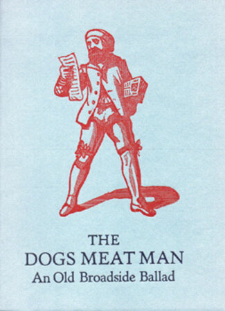 The Dogs Meat Man. An Anonymous Verse Tale. by INCLINE PRESS. CRAWHALL, Joseph.