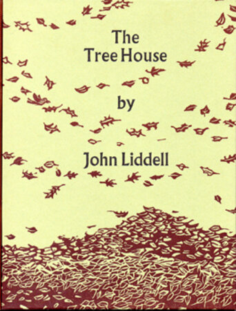 The Tree House. by INCLINE PRESS. LIDDELL, John.
