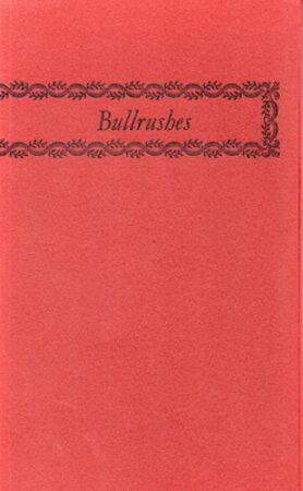 Bullrushes. by INCLINE PRESS. BARLOW, Derek. RAVENSCROFT, Anna.