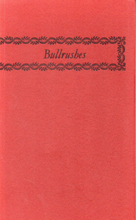 Bullrushes. by INCLINE PRESS. BARLOW, Derek. RAVENSCROFT, Anna.