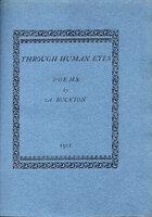 Through Human Eyes: Poems by A. Buckton. by DANIEL PRESS. BUCKTON, A[lice Mary].