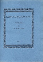 Through Human Eyes: Poems by A. Buckton. by DANIEL PRESS. BUCKTON, A[lice Mary].