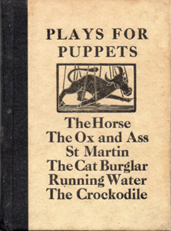 Plays for Puppets: The Horse, The Ox and Ass, St. Martin, The Cat Burglar, Running Water, The Crockodile. by ST. DOMINIC'S PRESS. PEPLER, Hilary.