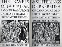 The Travels and Sufferings of Father Jean de Brebeuf among the Hurons of Canada as described by himself. by GILL, Eric. GOLDEN COCKEREL PRESS.
