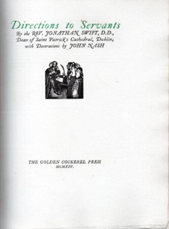 Directions to Servants. by GOLDEN COCKEREL PRESS. NASH, John. SWIFT, Rev. Jonathan.