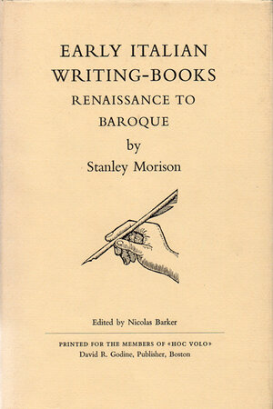 Early Italian Writing-Books Renaissance to Baroque. by MORISON, Stanley.