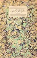 A Stitch in Time; or, Pride Prevents a Fall. by NONESUCH PRESS. LAVER, James.