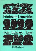 Funfzehn [15] Limericks von Edward Lear. by LEAR, Edward.