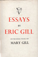 Essays. Last Essays and In a Strange Land. by GILL, Eric. GILL, Mary.
