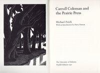 Carroll Coleman and the Prairie Press. by [PRAIRIE PRESS]. PEICH, Michael.