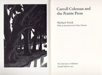 Carroll Coleman and the Prairie Press. by [PRAIRIE PRESS]. PEICH, Michael.